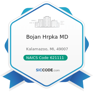 Bojan Hrpka MD - NAICS Code 621111 - Offices of Physicians (except Mental Health Specialists)
