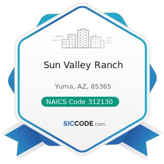 Sun Valley Ranch - NAICS Code 312130 - Wineries