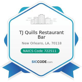 TJ Quills Restaurant Bar - NAICS Code 722511 - Full-Service Restaurants
