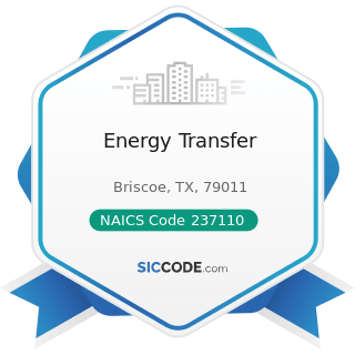Energy Transfer - NAICS Code 237110 - Water and Sewer Line and Related Structures Construction