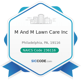 M And M Lawn Care Inc - NAICS Code 236116 - New Multifamily Housing Construction (except...