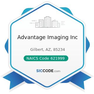 Advantage Imaging Inc - NAICS Code 621999 - All Other Miscellaneous Ambulatory Health Care...