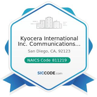 Kyocera International Inc. Communications Equipment Group - NAICS Code 811219 - Other Electronic...