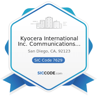 Kyocera International Inc. Communications Equipment Group - SIC Code 7629 - Electrical and...