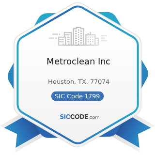 Metroclean Inc - SIC Code 1799 - Special Trade Contractors, Not Elsewhere Classified