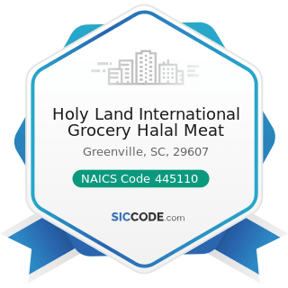 Holy Land International Grocery Halal Meat - NAICS Code 445110 - Supermarkets and Other Grocery...