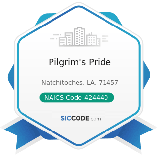 Pilgrim's Pride - NAICS Code 424440 - Poultry and Poultry Product Merchant Wholesalers