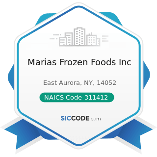 Marias Frozen Foods Inc - NAICS Code 311412 - Frozen Specialty Food Manufacturing