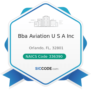 Bba Aviation U S A Inc - NAICS Code 336390 - Other Motor Vehicle Parts Manufacturing