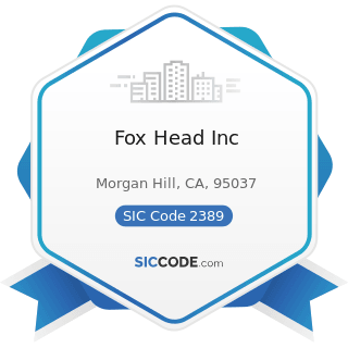 Fox Head Inc - SIC Code 2389 - Apparel and Accessories, Not Elsewhere Classified