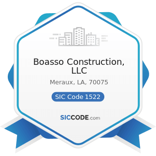 Boasso Construction, LLC - SIC Code 1522 - General Contractors-Residential Buildings, other than...