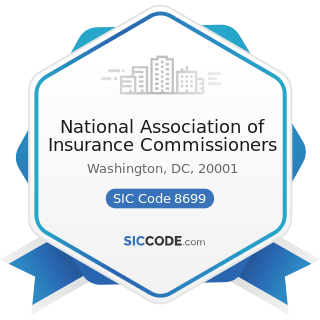 National Association of Insurance Commissioners - SIC Code 8699 - Membership Organizations, Not...