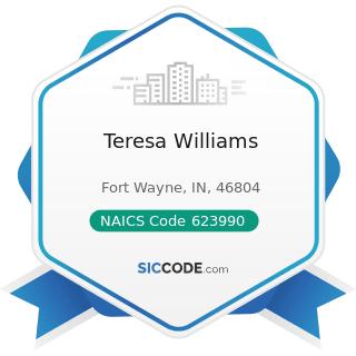 Teresa Williams - NAICS Code 623990 - Other Residential Care Facilities