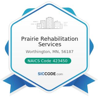 Prairie Rehabilitation Services - NAICS Code 423450 - Medical, Dental, and Hospital Equipment...