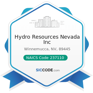 Hydro Resources Nevada Inc - NAICS Code 237110 - Water and Sewer Line and Related Structures...
