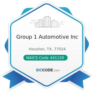 Group 1 Automotive Inc - NAICS Code 441120 - Used Car Dealers
