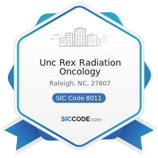 Unc Rex Radiation Oncology - SIC Code 8011 - Offices and Clinics of Doctors of Medicine