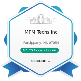 MPM Techs Inc - NAICS Code 212299 - All Other Metal Ore Mining