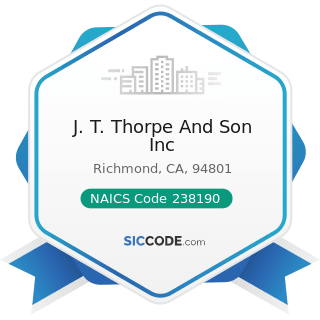 J. T. Thorpe And Son Inc - NAICS Code 238190 - Other Foundation, Structure, and Building...