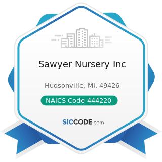 Sawyer Nursery Inc - NAICS Code 444220 - Nursery, Garden Center, and Farm Supply Stores