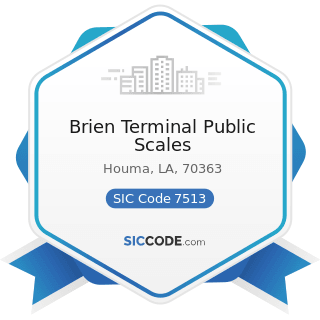 Brien Terminal Public Scales - SIC Code 7513 - Truck Rental and Leasing without Drivers