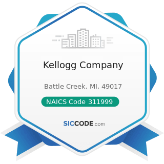 Kellogg Company - NAICS Code 311999 - All Other Miscellaneous Food Manufacturing