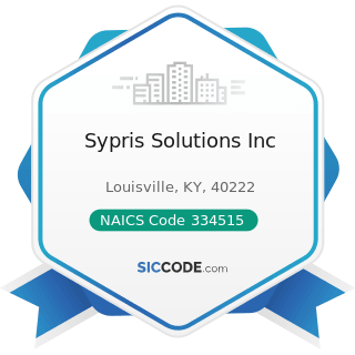 Sypris Solutions Inc - NAICS Code 334515 - Instrument Manufacturing for Measuring and Testing...