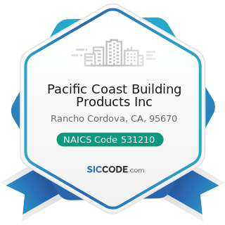 Pacific Coast Building Products Inc - NAICS Code 531210 - Offices of Real Estate Agents and...