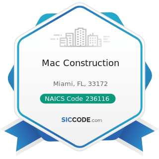 Mac Construction - NAICS Code 236116 - New Multifamily Housing Construction (except For-Sale...