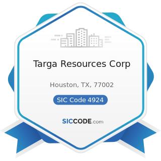 Targa Resources Corp - SIC Code 4924 - Natural Gas Distribution