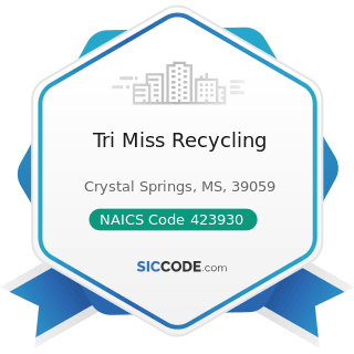 Tri Miss Recycling - NAICS Code 423930 - Recyclable Material Merchant Wholesalers