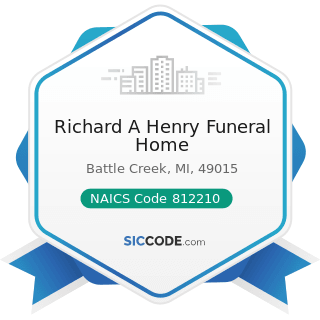 Richard A Henry Funeral Home - NAICS Code 812210 - Funeral Homes and Funeral Services