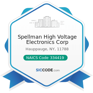 Spellman High Voltage Electronics Corp - NAICS Code 334419 - Other Electronic Component...