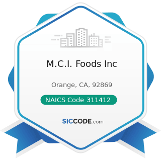 M.C.I. Foods Inc - NAICS Code 311412 - Frozen Specialty Food Manufacturing
