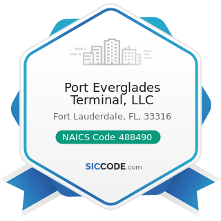 Port Everglades Terminal, LLC - NAICS Code 488490 - Other Support Activities for Road...