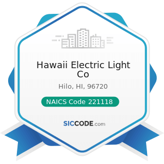 Hawaii Electric Light Co - NAICS Code 221118 - Other Electric Power Generation