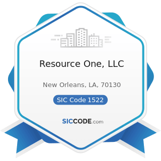 Resource One, LLC - SIC Code 1522 - General Contractors-Residential Buildings, other than...