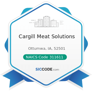 Cargill Meat Solutions - NAICS Code 311611 - Animal (except Poultry) Slaughtering