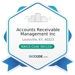 Accounts Receivable Management Inc - NAICS Code 561110 - Office Administrative Services