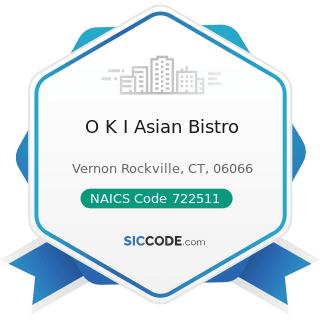 O K I Asian Bistro - NAICS Code 722511 - Full-Service Restaurants