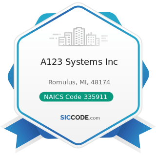 A123 Systems Inc - NAICS Code 335911 - Storage Battery Manufacturing