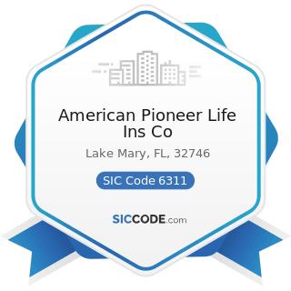 American Pioneer Life Ins Co - SIC Code 6311 - Life Insurance