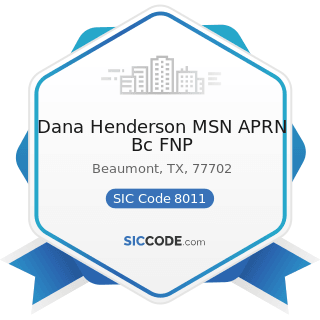 Dana Henderson MSN APRN Bc FNP - SIC Code 8011 - Offices and Clinics of Doctors of Medicine