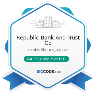 Republic Bank And Trust Co - NAICS Code 522110 - Commercial Banking