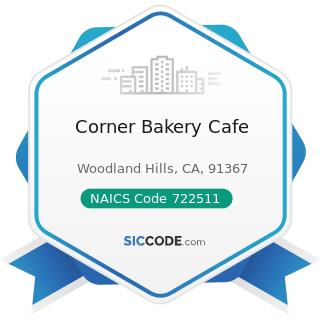 Corner Bakery Cafe - NAICS Code 722511 - Full-Service Restaurants