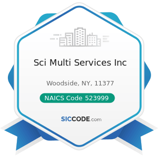 Sci Multi Services Inc - NAICS Code 523999 - Miscellaneous Financial Investment Activities