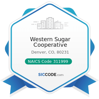 Western Sugar Cooperative - NAICS Code 311999 - All Other Miscellaneous Food Manufacturing