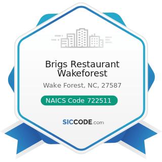 Brigs Restaurant Wakeforest - NAICS Code 722511 - Full-Service Restaurants