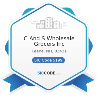 C And S Wholesale Grocers Inc - SIC Code 5199 - Nondurable Goods, Not Elsewhere Classified
