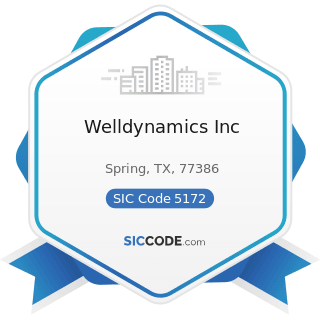 Welldynamics Inc - SIC Code 5172 - Petroleum and Petroleum Products Wholesalers, except Bulk...